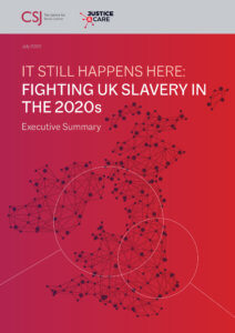 Justice and Care & Centre for Social Justice - It Still Happens Here - Executive Summary